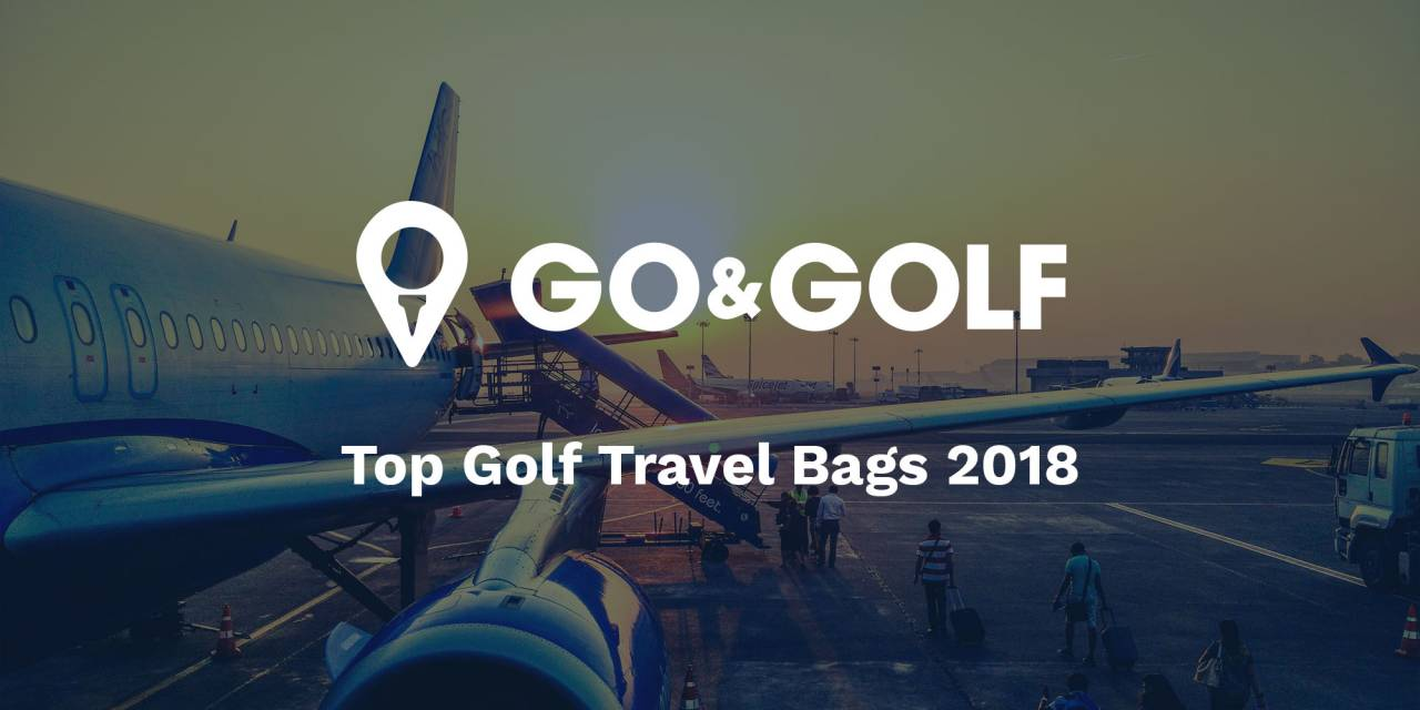 Top Golf Travel Bags 2018